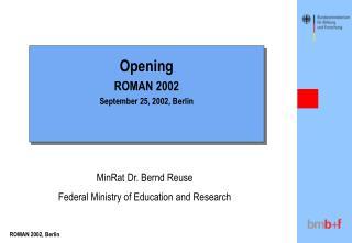 Opening ROMAN 2002 September 25, 2002, Berlin