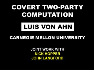 COVERT TWO-PARTY COMPUTATION