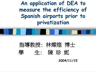 An application of DEA to measure the efficiency of Spanish airports prior to privatization