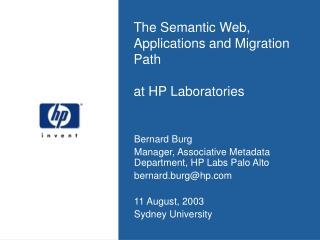 The Semantic Web,  Applications and Migration Path  at HP Laboratories