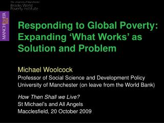 Responding to Global Poverty: Expanding 'What Works' as Solution and Problem
