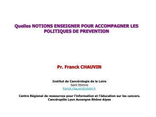 Quelles NOTIONS ENSEIGNER POUR ACCOMPAGNER LES POLITIQUES DE PREVENTION