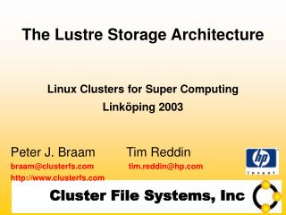 The Lustre Storage Architecture Linux Clusters for Super Computing Link � ping 2003