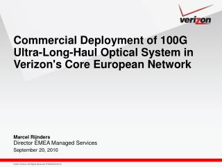 Commercial Deployment of 100G Ultra-Long-Haul Optical System in Verizon's Core European Network