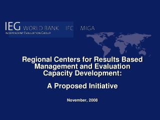 Regional Centers for Results Based Management and Evaluation Capacity Development: