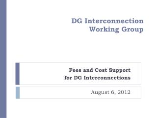 DG Interconnection  Working Group