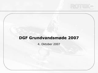 DGF Grundvandsmøde 2007 4. Oktober 2007