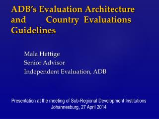 ADB ' s Evaluation Architecture and         Country  Evaluations Guidelines