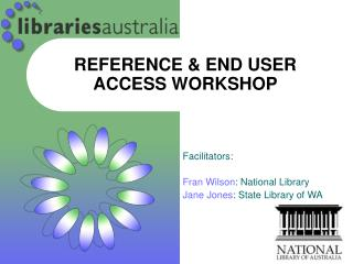 REFERENCE & END USER ACCESS WORKSHOP