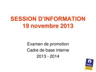SESSION D'INFORMATION 19 novembre 2013