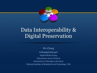 Data Interoperability &            Digital Preservation