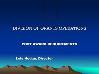 DIVISION OF GRANTS OPERATIONS