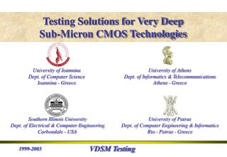 Testing  Solutions  for Very Deep  Sub-Micron CMOS Technologies