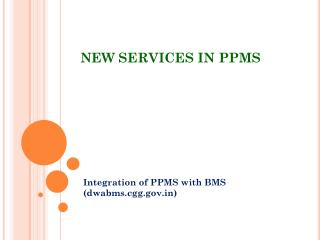 NEW SERVICES IN PPMS