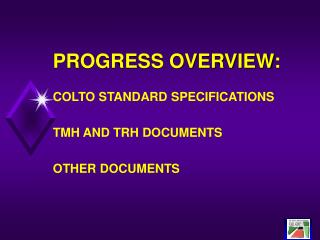 PROGRESS OVERVIEW: COLTO STANDARD SPECIFICATIONS TMH AND TRH DOCUMENTS OTHER DOCUMENTS