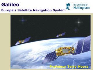 Galileo Europe�s Satellite Navigation System