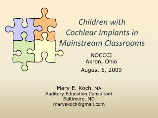 Children with  Cochlear Implants in Mainstream Classrooms