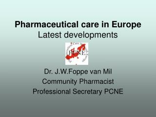 Pharmaceutical care in Europe Latest developments