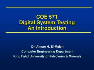 COE 571 Digital System Testing An Introduction