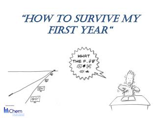 """How to survive my first year"""