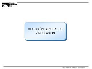 DIRECCIÓN GENERAL DE VINCULACIÓN