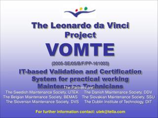 The Leonardo da Vinci Project VOMTE (2005-SE/05/B/F/PP-161003)