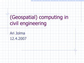 (Geospatial) computing in  civil engineering