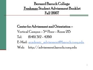 Bernard Baruch College  Freshman  Student Advisement Booklet 	Fall 2007