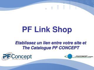PF Link Shop