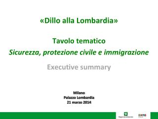 «Dillo alla Lombardia» Tavolo tematico Sicurezza, protezione civile e immigrazione