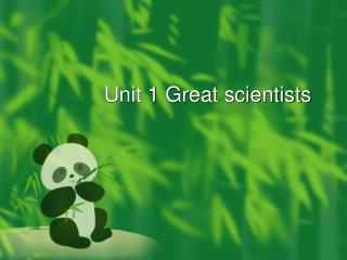 Unit 1 Great scientists