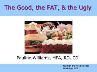 The Good, the FAT, & the Ugly