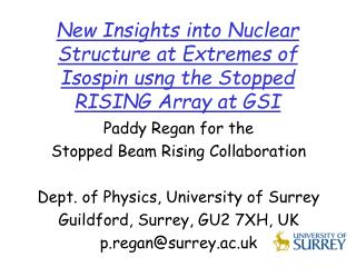 New Insights into Nuclear Structure at Extremes of Isospin usng the Stopped RISING Array at GSI