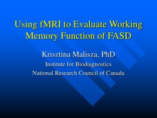 Using fMRI to Evaluate Working Memory Function of FASD