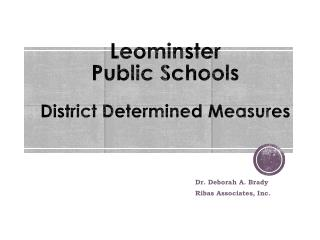 Leominster Public Schools District Determined Measures