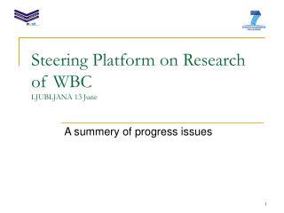 Steering Platform on Research  of WBC LJUBLJANA 13 June