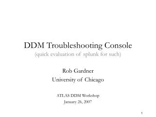 DDM Troubleshooting Console (quick evaluation of splunk for such)