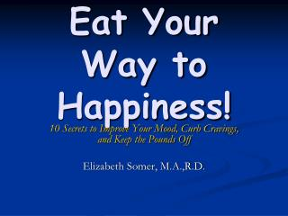 Eat Your Way to Happiness!