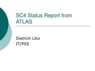 SC4 Status Report from ATLAS