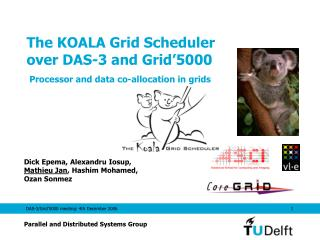 The KOALA Grid Scheduler over DAS-3 and Grid'5000