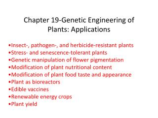 Chapter 19-Genetic Engineering of Plants: Applications