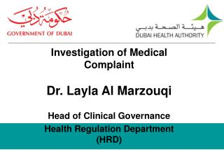 Investigation of Medical Complaint  Dr. Layla Al Marzouqi Head of Clinical Governance