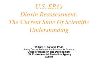 U.S. EPA's  Dioxin Reassessment: The Current State Of Scientific Understanding