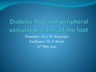 Diabetic foot and peripheral vascular diseases of the foot