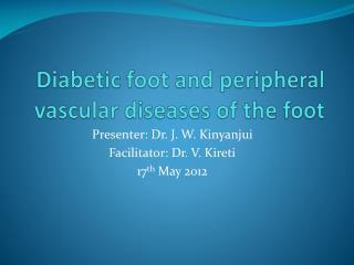 Diabetic foot and peripheral vascular diseases of the foot
