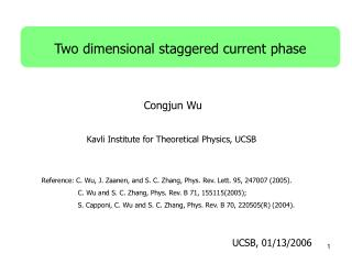Two dimensional staggered current phase