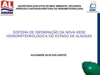 SISTEMA DE INFORMAÇÃO DA NOVA REDE HIDROMETEOROLÓGICA DO ESTADO DE ALAGOAS
