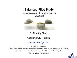 Balanced Pilot Study - progress report & interim analysis May 2011