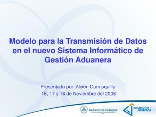 Modelo para la Transmisión de Datos en el nuevo Sistema Informático de Gestión Aduanera