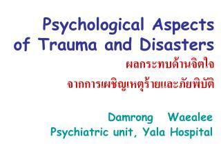 Psychological Aspects   of Trauma and Disasters